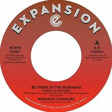 Be There In The Morning / I Don't Need Nobody Else - Vinile 7'' di Norman Connors