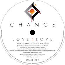 Love 4 Love. Joey Negro Mix (Opolopo Remix) - Vinile LP di Change