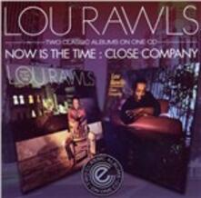 Now Is the Time - Close Company - CD Audio di Lou Rawls