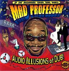 Audio Illusions of Dub - Vinile LP di Mad Professor