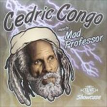 Cedric Congo Meets Mad Professor - Vinile LP di Mad Professor,Cedric Congo