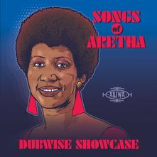Songs of Aretha Dubwise Showcase - Vinile LP