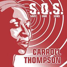 SOS (Save Our Sons) - Vinile LP di Carroll Thompson