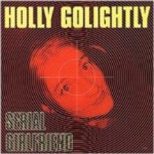 Serial Girlfriend - Vinile LP di Holly Golightly