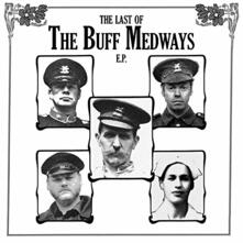 Last Of The Buff Medways Ep - Vinile 7'' di Buff Medways