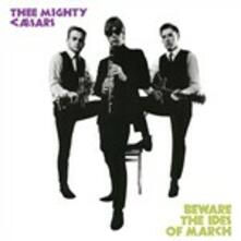 Beware the Ides of March - Vinile LP di Thee Mighty Caesars