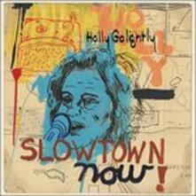 Slowtown Now! - Vinile LP di Holly Golightly