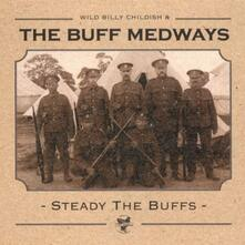 Steady the Buffs - Vinile LP di Buff Medways