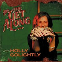 Do the Get Along - Vinile LP di Holly Golightly