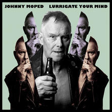 Lurrigate Your Mind - Vinile LP di Johnny Moped