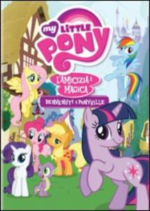 My Little Pony. Benvenuti a Ponyville - DVD