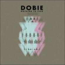 Nothing to Fear - Vinile LP di Dobie