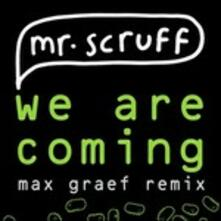 "We Are Coming (Max Graef Remix) b/w Feel Free (Scruff's 12"" Re-Tweak) - Vinile LP di Mr. Scruff"