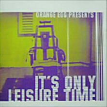 Orange Egg Presents It's Only Leisure Time - Vinile LP