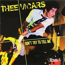 Don't Try To Tellme - Vinile 7'' di Thee Vicars