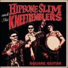 Square Guitar - Vinile LP di Hipbone Slim,Knee Tremblers