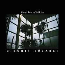 Hands Return to Shake - Vinile LP di Circuit Breaker