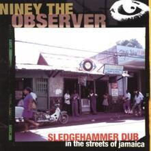 Sledgehammer Dub - Vinile LP di Niney the Observer