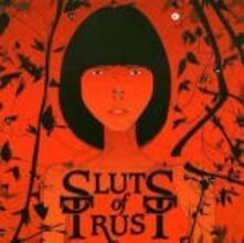 We Are All Sluts of Trust - Vinile LP di Sluts of Trust