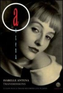 Isabelle Antena. Transmissions - DVD