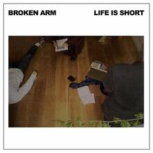 Life Is Short - Vinile LP di Broken Arm