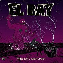 Evil Mermaid - Vinile LP di El Ray