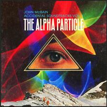 Accidental Soundtracks vol.1 the Alpha - Vinile LP di John McBain