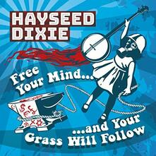 Free Your Mind and Your Grass Will Follow - Vinile LP di Hayseed Dixie