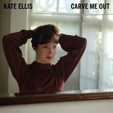 Carve Me Out - Vinile LP di Kate Ellis