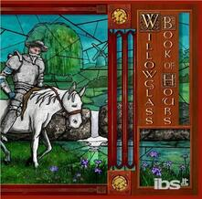 Book of Hours (Limited Edition) - Vinile LP di Willowglass