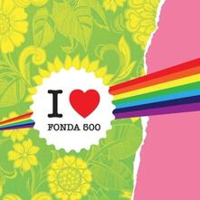 I Heart Fonda 500 - CD Audio di Fonda 500