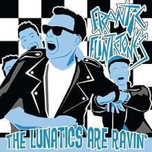 Lunatics Are Ravin' - Vinile 10'' di Frantic Flintstones