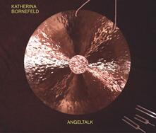 Angeltalk - CD Audio di Katherina Bornefeld