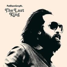 The Last King - Vinile LP di Pat Dam Smyth