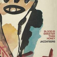 Blood Is Sweeter Than Honey - Vinile LP di Jazzateers