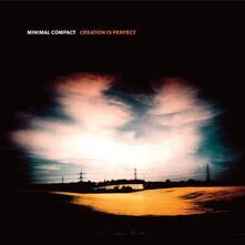 Creation Is Perfect - Vinile LP di Minimal Compact