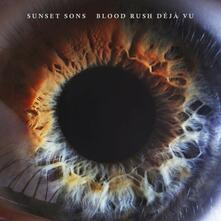 Blood Rush Deja Vu - CD Audio di Sunset Sons