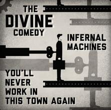 Infernal Machines - You'll Never Work in This Town Again (Limited Edition) - Vinile 7'' di Divine Comedy