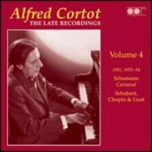 The Late Recordings vol.4 - CD Audio di Alfred Cortot