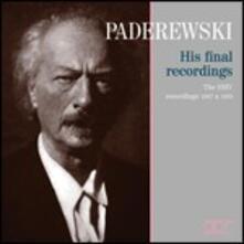 His Final Recordings - CD Audio di Ignace Jan Paderewski