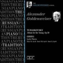 Album per la gioventù / Pezzi lirici - CD Audio di Edvard Grieg,Pyotr Ilyich Tchaikovsky,Alexander Goldenweiser