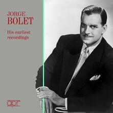 His Earliest Recordings - CD Audio di Jorge Bolet