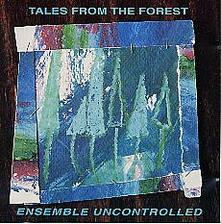 Tapes from the Forest - CD Audio di Ensemble Uncontrolled