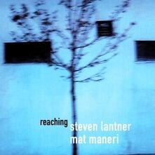 Reaching - CD Audio di Mat Maneri,Steve Lantner