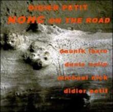 Nohc on the Road - CD Audio di Didier Petit