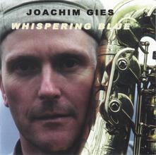 Whispering Blue - CD Audio di Joachim Gies