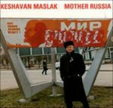 Mother Russia - CD Audio di Keshavan Maslak