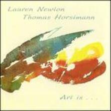 Art Is... - CD Audio di Lauren Newton,Thomas Horstmann