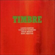 Timbre - CD Audio di Lauren Newton,Oskar Moerth,Elisabeth Tuchmann