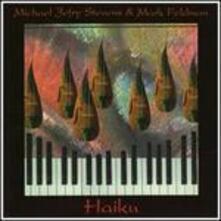 Haiku - CD Audio di Mark Feldman,Michael Stevens